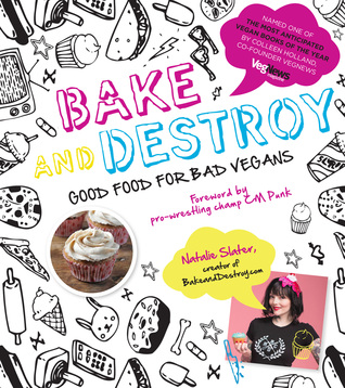 Bake And Destroy Good Food For Bad Vegans