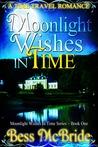 Moonlight Wishes In Time (Moonlight Wishes In Time, #1)