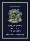 Casanova's Return to Venice. Arthur Schnitzler