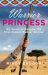 Warrior Princess: My Quest to Become the First Female Maasai Warrior