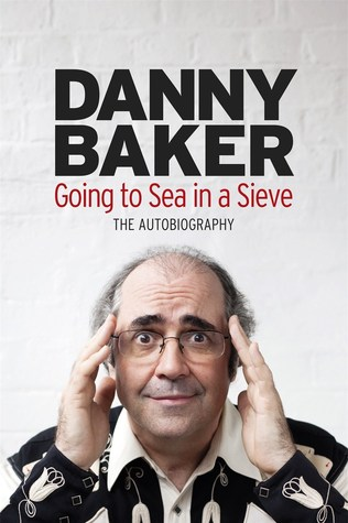 Danny baker book going to sea in a sieve