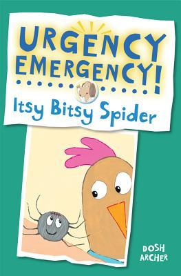 Itsy Bitsy Spider (Urgency Emergency!)