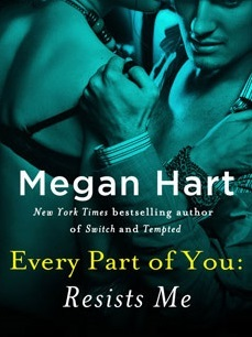 {Review} Every Part of You: Resists Me by Megan Hart