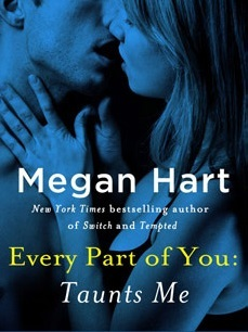{Review} Every Part of You: Taunts Me by Megan Hart