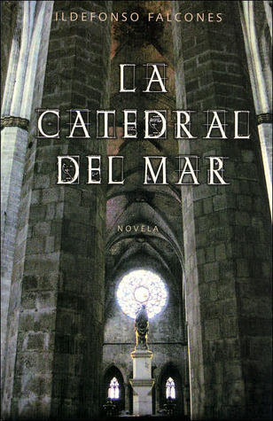 La catedral del mar by Ildefonso Falcones — Reviews