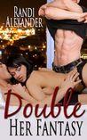 Double Her Fantasy (Double Seduction #1)