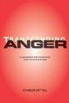 Transcending Anger: A handbook for those who wish to give up anger