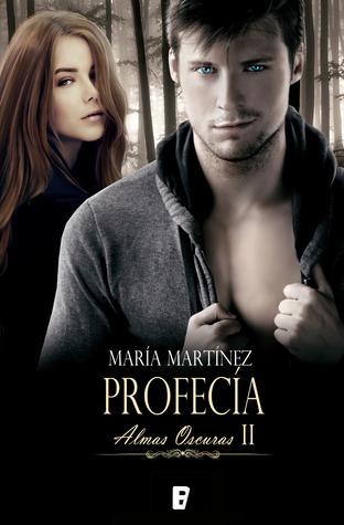 Profecía (Almas oscuras, #2)
