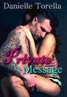 Private Message by Danielle Torella