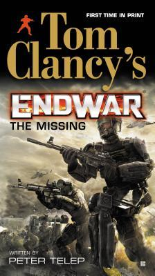 the missing tom clancy 39 s endwar 3 by peter telep reviews discussion bookclubs lists. Black Bedroom Furniture Sets. Home Design Ideas