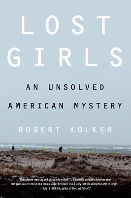 Lost Girls by Robert Kolker