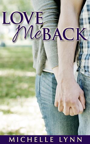 Love Me Back (The Basso Brothers, #1) by Michelle Lynn