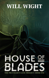 House of Blades (The Traveler's Gate Trilogy, #1)