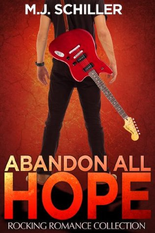 Abandon All Hope (Rocking Romance, #2) by M.J. Schiller