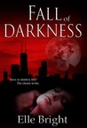 Fall of Darkness (The Darkness Chronicles, #1)