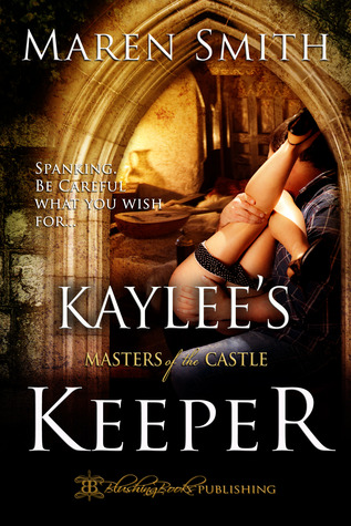 Kaylee's Keeper (Masters of the Castle, #2) by Maren Smith