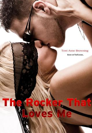 The Rocker That Loves Me by Terri Anne Browning