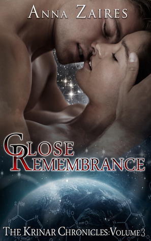 Close Remembrance (The Krinar Chronicles #3) - Anna Zaires