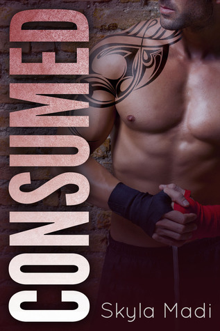 Consumed (Consumed, #1) by Skyla Madi