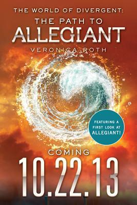 The World of Divergent: The Path to Allegiant (Divergent, #2.5)