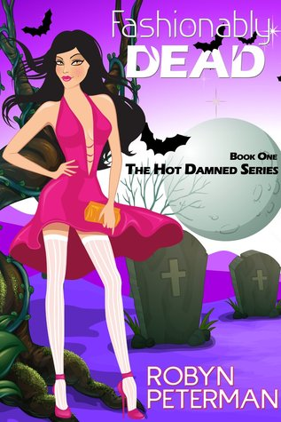 Fashionably Dead (Hot Damned, #1) by Robyn Peterman