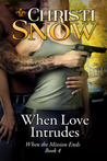 When Love Intrudes (When the Mission Ends, #4)