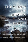 The Winds of Heaven and Earth by Stephen M. Holak