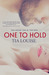 One to Hold (One to Hold, #1)