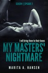 "My Masters' Nightmare Season 1, Ep. 2 ""Discovered"" (My Masters' Nightmare, #2)"