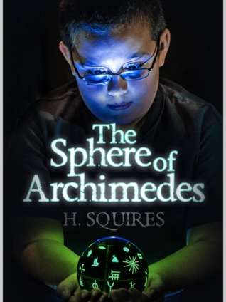 The Sphere of Archimedes by H. Squires