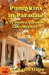 Pumpkins in Paradise (Tj Jensen Paradise Lake Mystery, #1)