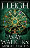 Way Walkers: Tangled Paths (The Tazu Saga, #1)