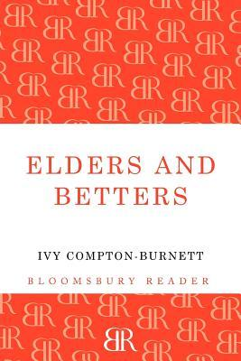 Elders and Betters. by Ivy Compton-Burnett