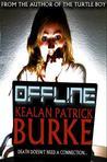 Offline by Kealan Patrick Burke