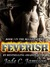 Feverish (Bullet, #3; Feverish, #1)