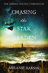 Chasing the Star Garden (The Airship Racing Chronicles, #1)