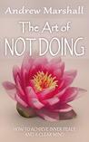 The Art of Not Doing