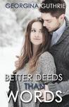 Better Deeds than Words (Words, #2)