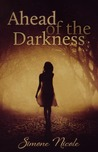 Ahead of the Darkness (The Darkness, #1)