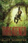 Threatened (Ape Quartet, #2)
