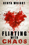 Flirting with Chaos (Crazy in Love, #1)