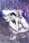 Wounded But Not Scarred (New Adult Rockers, #2)