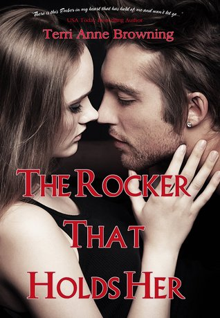 The Rocker That Holds Her by Terri Anne Browning