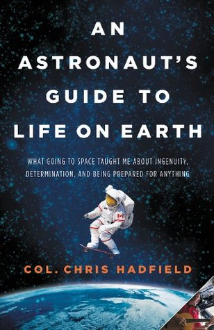 An Austronaut's Guide to Life on Earth