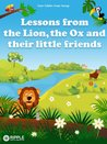 Lessons from the Lion, the Ox and their little friends (illustrated) (Four fables from Aesop)