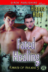 Fated Healing (Kindred of Arkadia, #5)