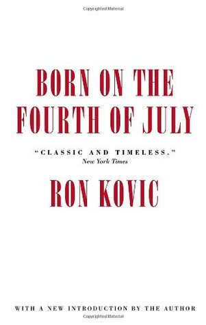 a review of born on the fourth of july by ron kovic Born on the fourth of july by ron kovic - chapter 1 summary and analysis.