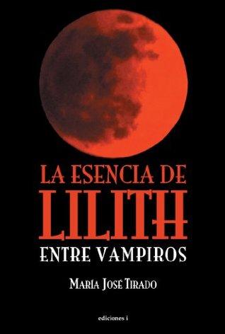 La esencia de Lilith (Entre vampiros, #2)