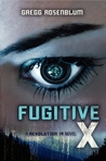 Fugitive X (Revolution 19, #2)