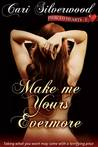 Make Me Yours Evermore (Pierced Hearts, #3)